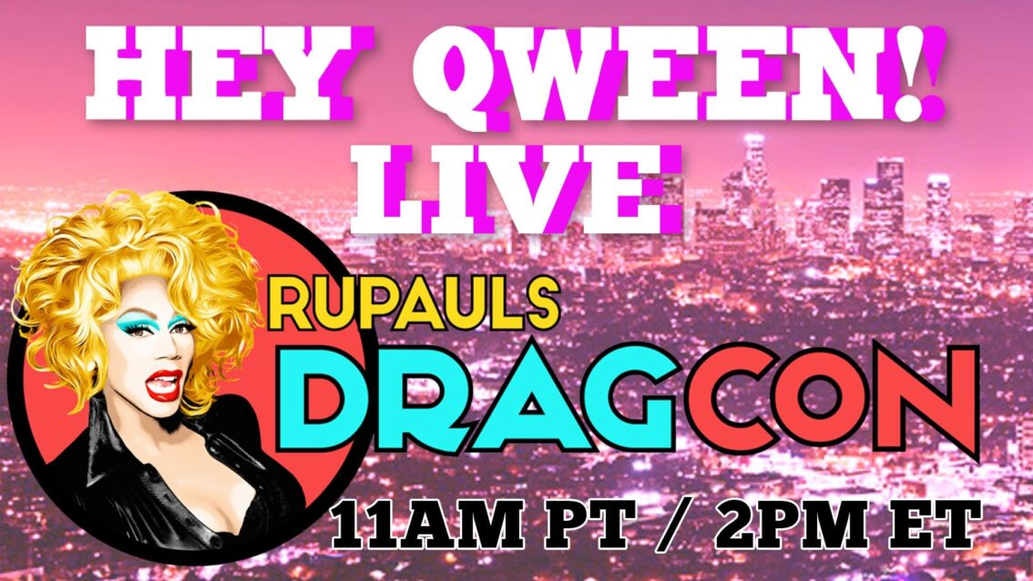 Hey Qween! LIVE at RuPauls DragCon