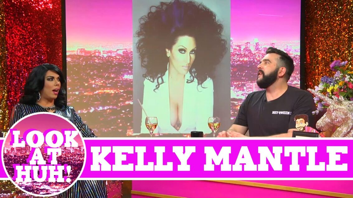 Kelly Mantle: Look at Huh SUPERSIZED Pt 1 on Hey Qween! with Jonny McGovern