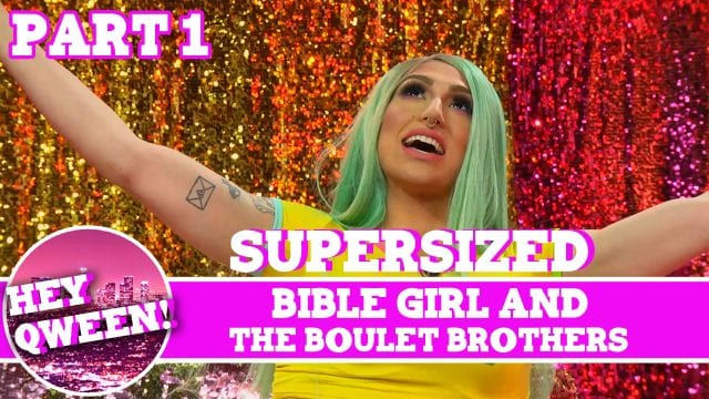 Bible Girl & The Boulet Brothers on Hey Qween! SUPERSIZED with Jonny McGovern!