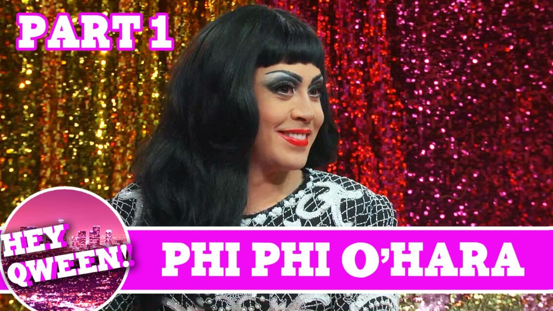 Phi Phi O'Hara UNCUT PT 1 on Hey Qween with Jonny McGovern