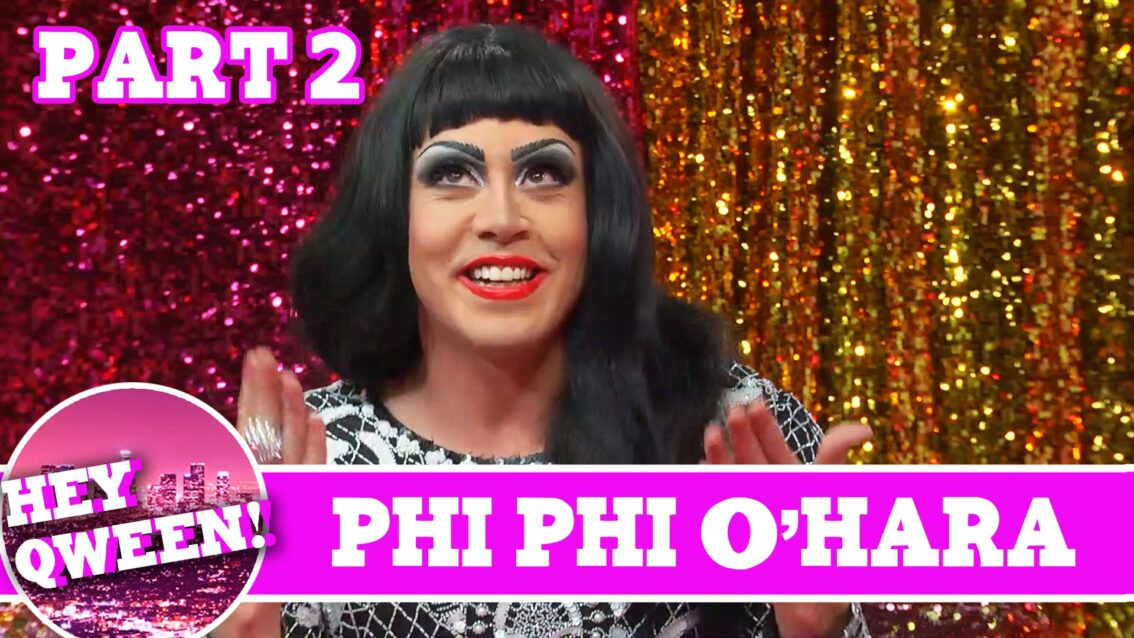 Phi Phi O'Hara UNCUT PT 2 on Hey Qween with Jonny McGovern