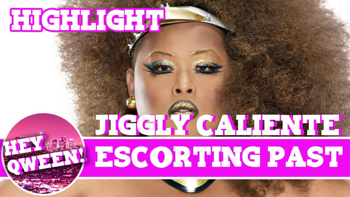 Hey Qween! HIGHLIGHT: Jiggly Caliente On Her Escorting Past