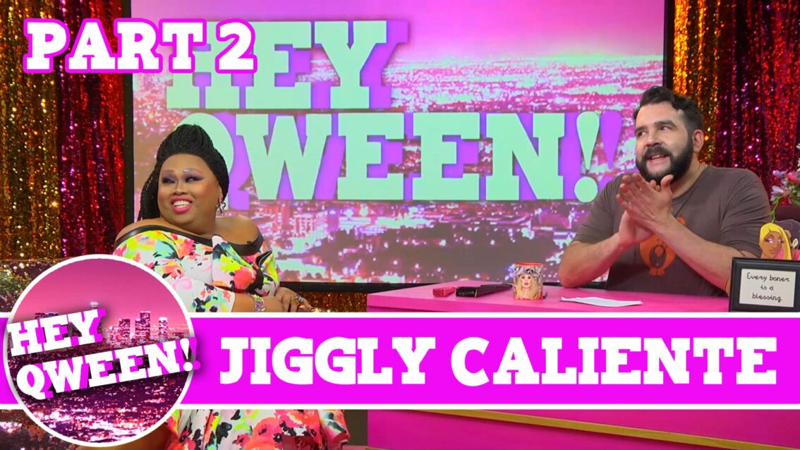 Jiggly Caliente UNCUT Part 2 On Hey Qween with Jonny McGovern