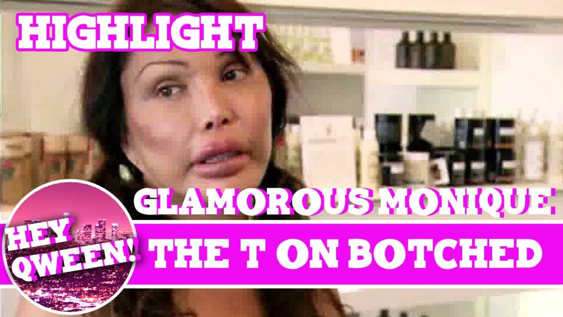 """Hey Qween! HIGHLIGHT: Glamorous Monique Spills The T On """"Botched"""""""