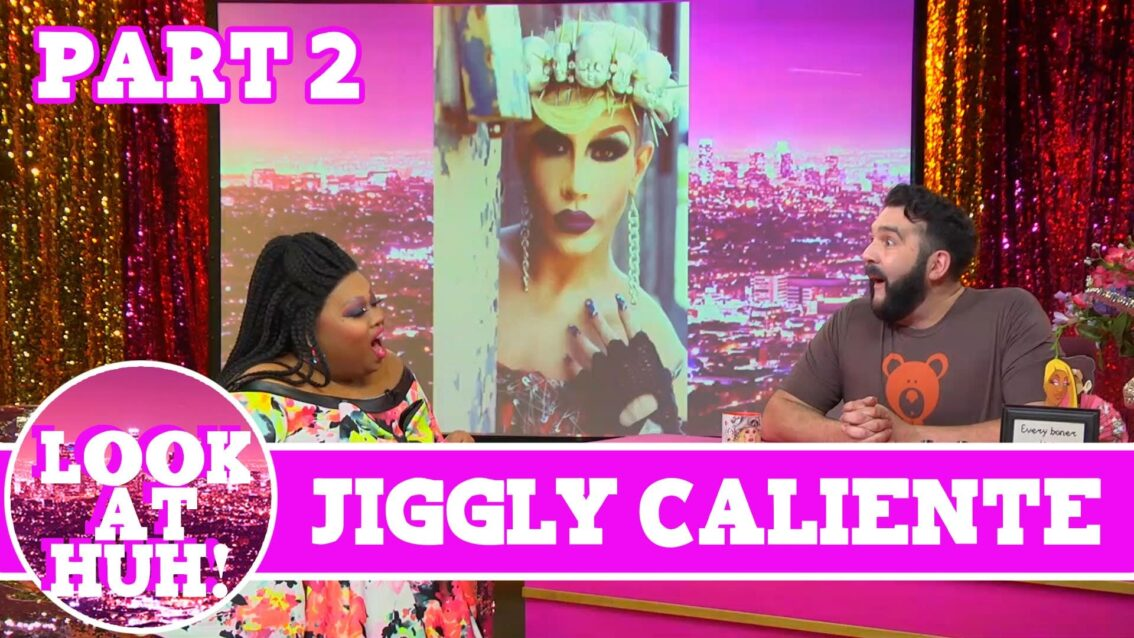 Jiggly Caliente Look at Huh Pt 2 on Hey Qween! with Jonny McGovern