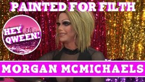 Morgan McMichaels on Hey Qween! & Dragaholic Present Painted for Filth! Photo