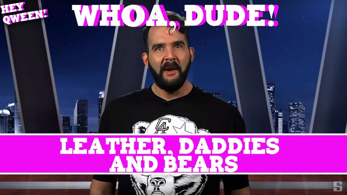 Whoa, Dude! Leather & Daddies & Bears, Episode 106