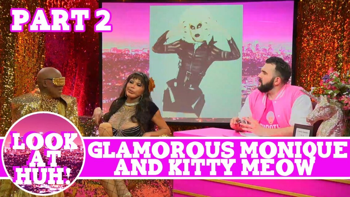 Glamorous Monique & Kitty Meow Look at Huh Pt 2 on Hey Qween! with Jonny McGovern