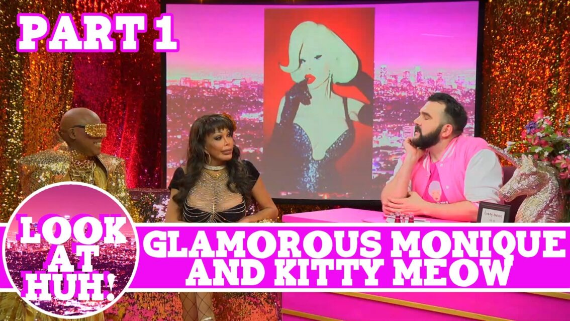 Glamorous Monique & Kitty Meow Look at Huh Pt 1 on Hey Qween! with Jonny McGovern