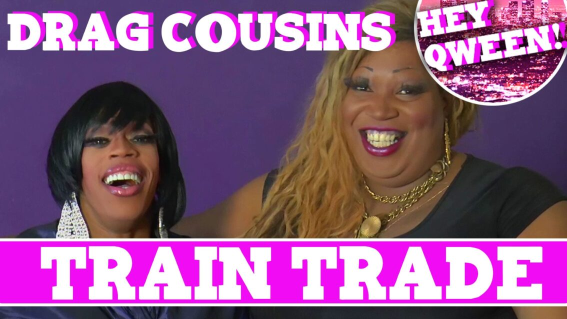 Drag Cousins: Train Trade with RuPaul's Drag Race Star Jasmine Masters & Lady Red Couture: Episode 6