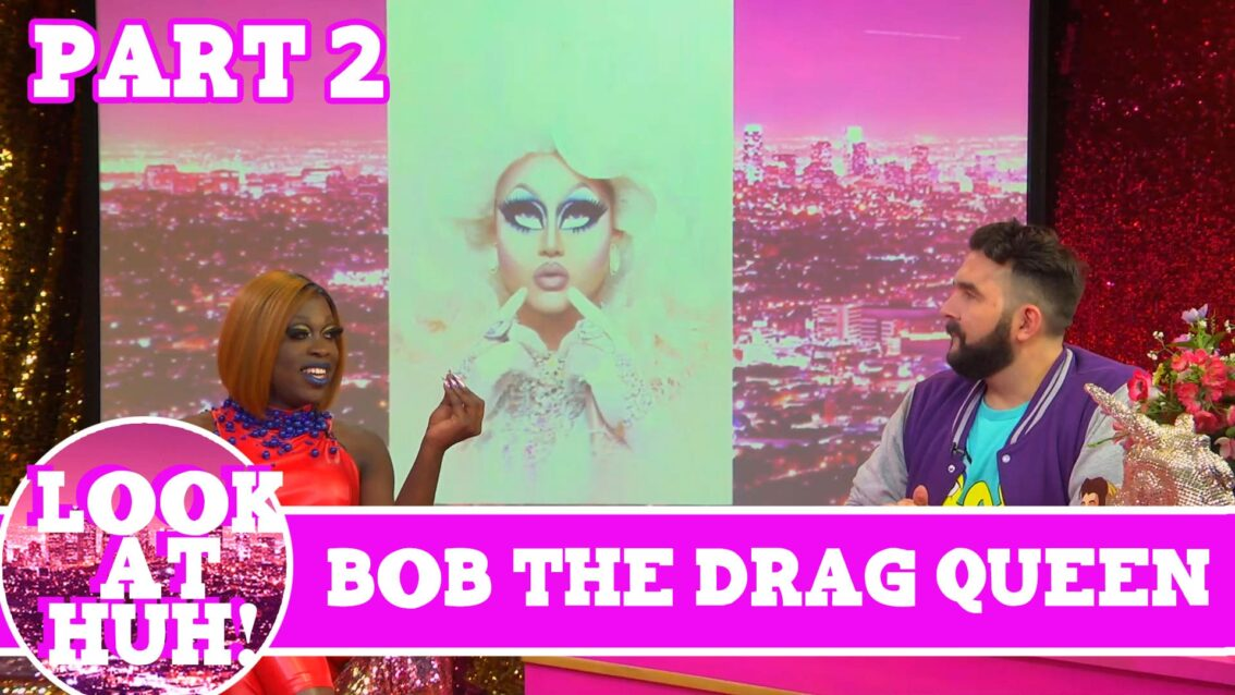 Bob the Drag Queen LOOK AT HUH Pt 2 on Hey Qween with Jonny McGovern