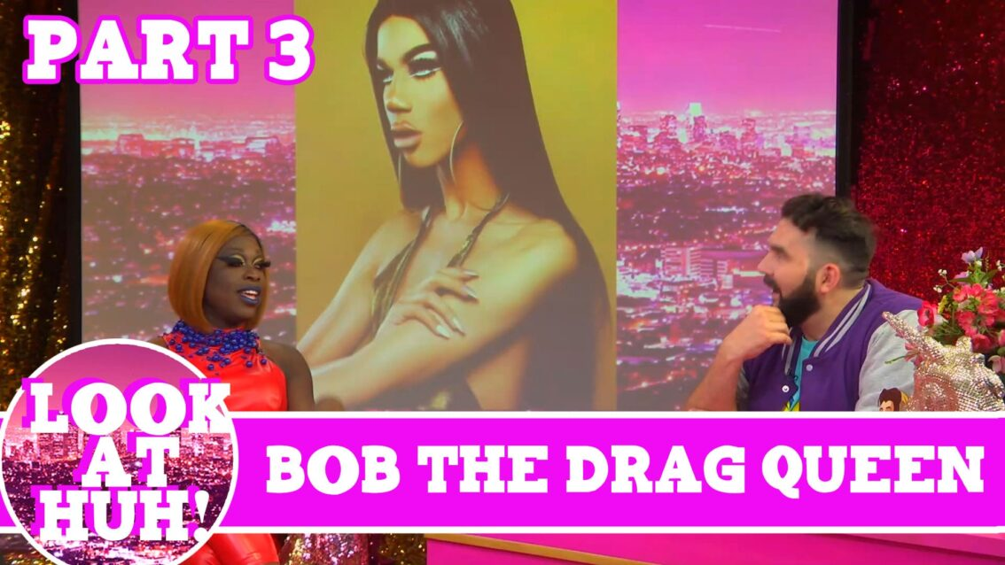 Bob the Drag Queen LOOK AT HUH Pt 3 on Hey Qween with Jonny McGovern