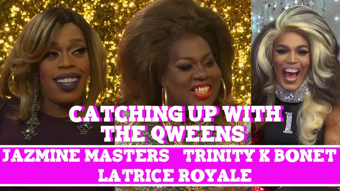 Catching Up With Latrice Royale, Jazmine Masters, and Trinity K Bonet!