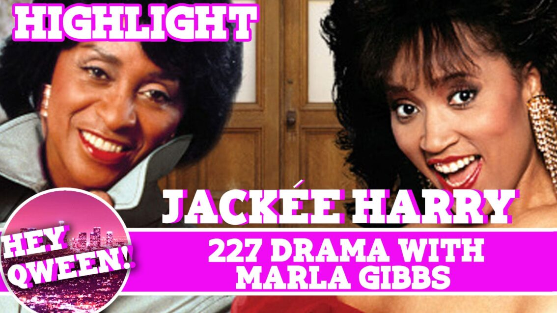 Hey Qween! Highlight: Jackee On 227 Drama With Marla Gibbs