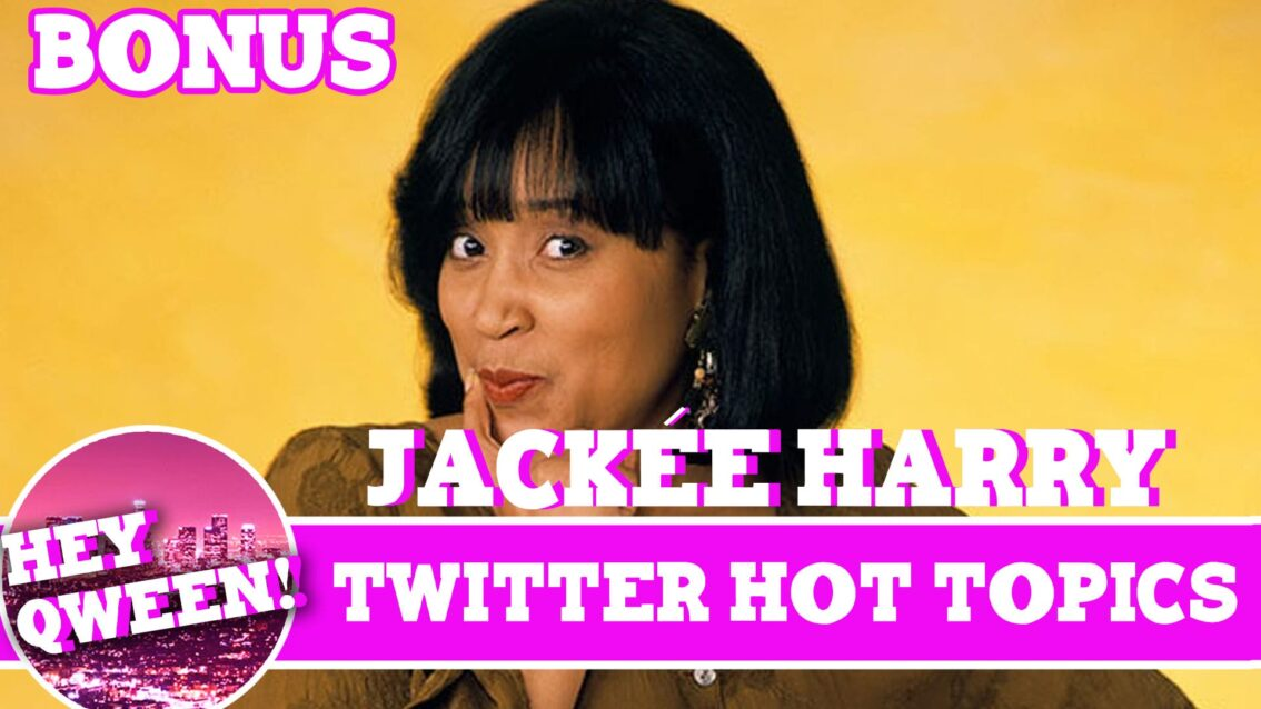 Hey Qween! BONUS: Twitter HOT TOPICS with Jackee Harry
