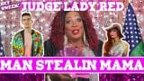 Judge Lady Red: Shade or No Shade S2E3: Case of The Man Stealin' Mama