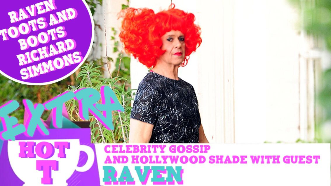 Hot T Highlight: Raven Toots & Boots Richard Simmons' Drag Looks