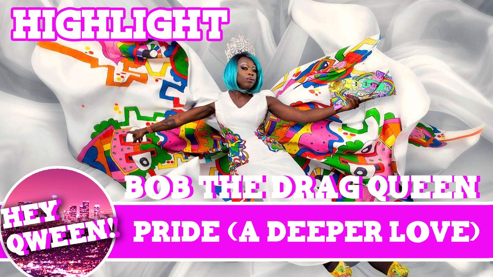 Hey Qween Highlight: Bob The Drag Queen & Jonny do PRIDE ( A Deeper Love)