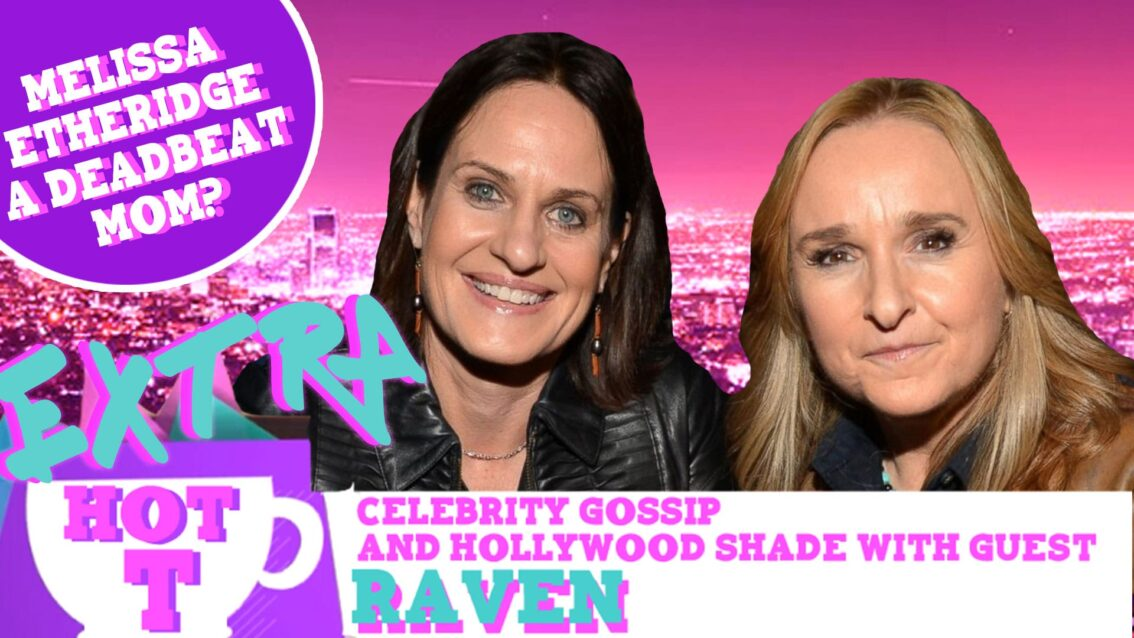 Extra Hot T: Is Melissa Etheridge A Deadbeat Mom?