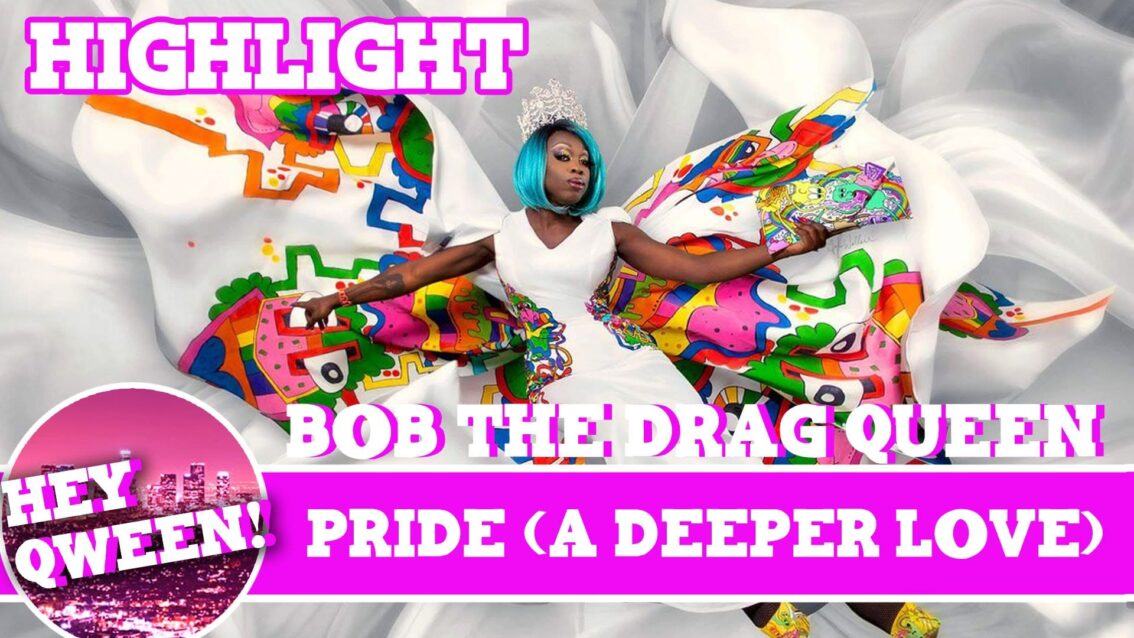 Hey Qween Highlight: Bob The Drag Queen & Jonny do PRIDE ( A Deeper Love)