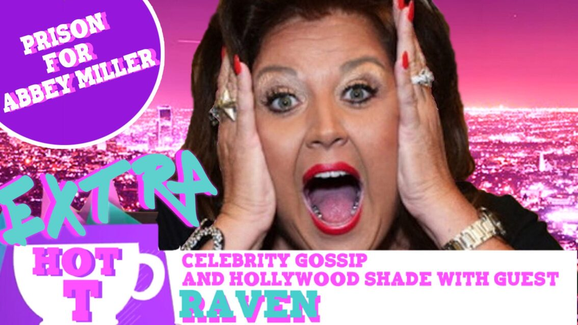 Extra Hot T with Raven: Prison for Abby Lee Miller