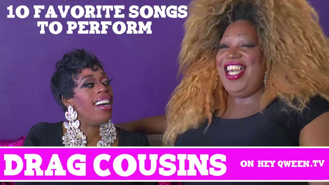Drag Cousins: 10 Favorite Songs to Perform: with Jasmine Masters & Lady Red Couture: Episode