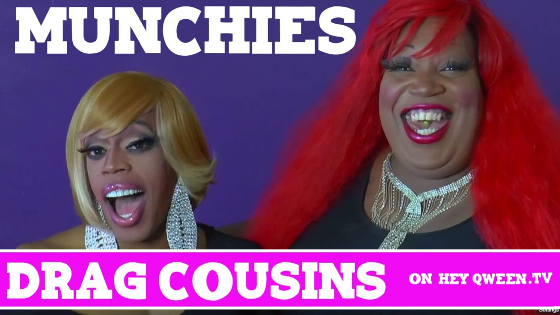 Drag Cousins: Munchies with RuPaul's Drag Race Star Jasmine Masters & Lady Red Couture: Episode 7