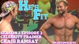 Celebrity Trainer Craig Ramsay on He's Fit!: Shirtless Fitness & Muscle Exploitation