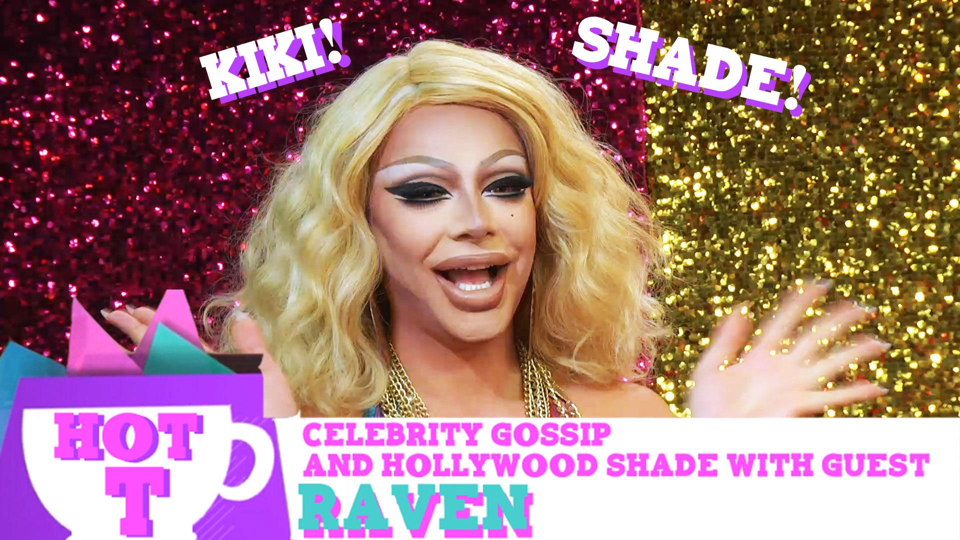 Raven on Hot T: Celebrity Gossip & Hollywood Shade S2 Episode 8