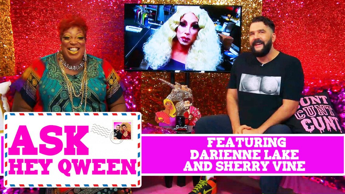 Ask Hey Qween! Featuring Darienne Lake and Sherry Vine with Jonny McGovern & Lady Red Couture! S1E5