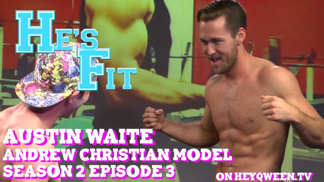 Andrew Christian Model Austin Watie on He's Fit!: Shirtless Fitness & Muscle Exploitation