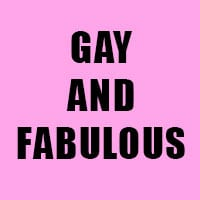 Gay and Fabulous