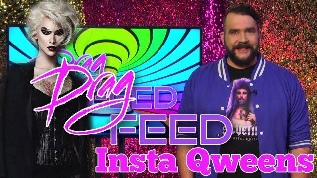 "Jonny McGovern ""Insta Qweens"" on Drag Feed"