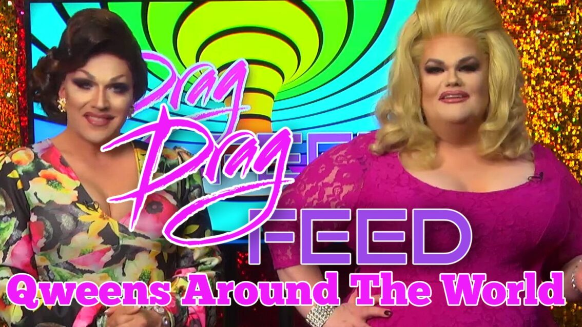 "Kasha Davis & Darienne Lake ""Qweens Around The World"" on Drag Feed"