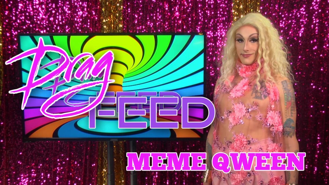 "RuPaul's Drag Race Memes & More! ""Meme Qween"" ft. Maebe A. Girl 