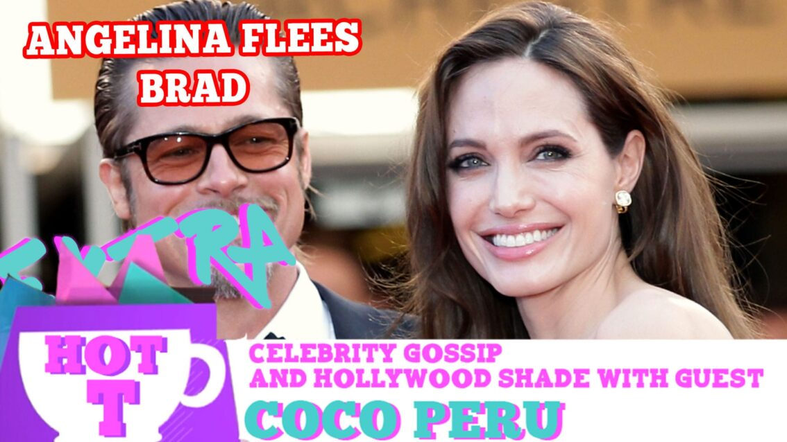 Angelina Jolie Flees The Country With Brad Pitt's Kids? Extra Hot T with COCO PERU!