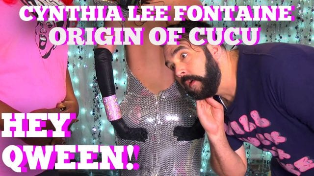 "RUPAUL'S DRAG RACE'S CYNTHIA LEE FONTAINE: Origin of ""Cucu"": Hey Qween! BONUS"