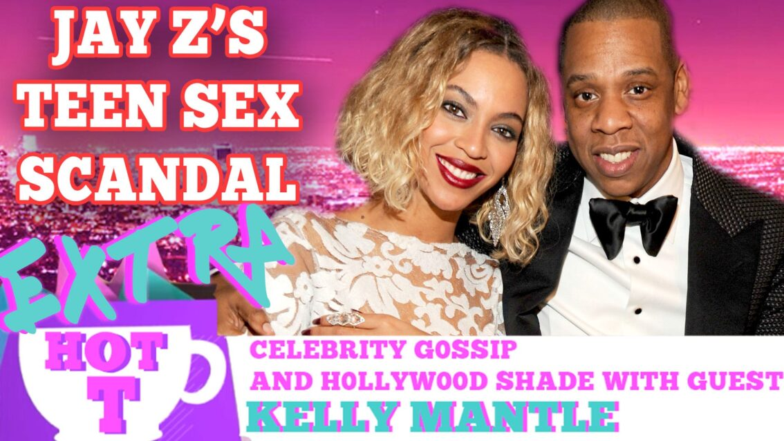 KELLY MANTLE on HOT T! Extra HOT T: Jay Z Teen Sex Scandal!