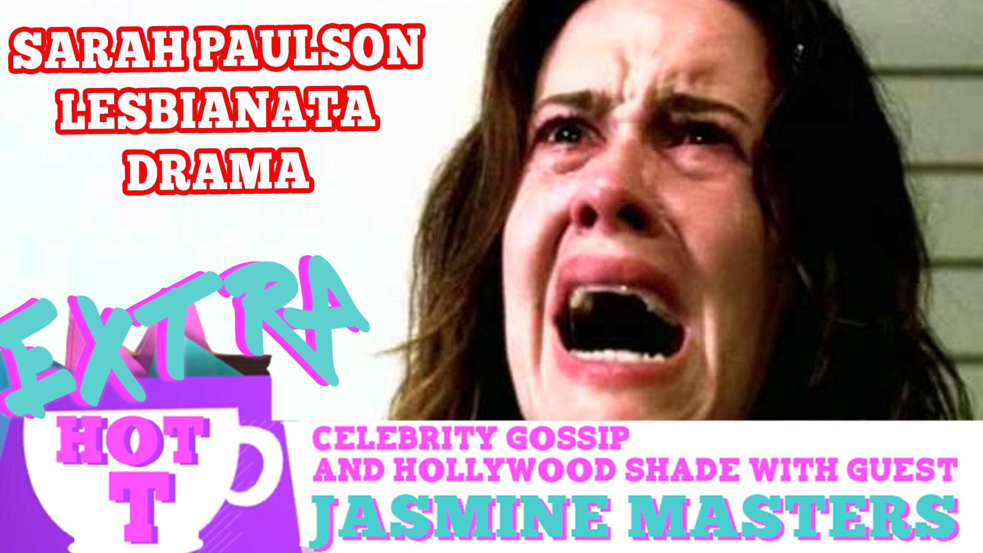 Sarah Paulson's Lesbianata Drama! Extra Hot T | Hey Qween! TV