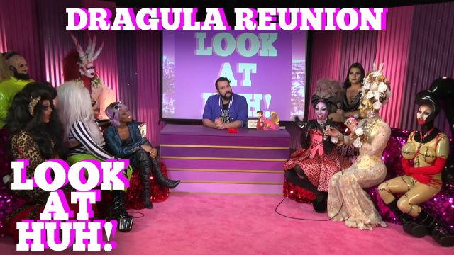 LOOK AT HUH: The Boulet Brothers DRAGULA Reunion!
