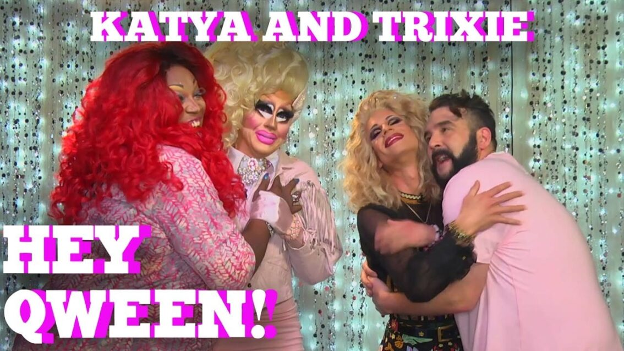 TRIXIE & KATYA on HEY QWEEN! PROMO