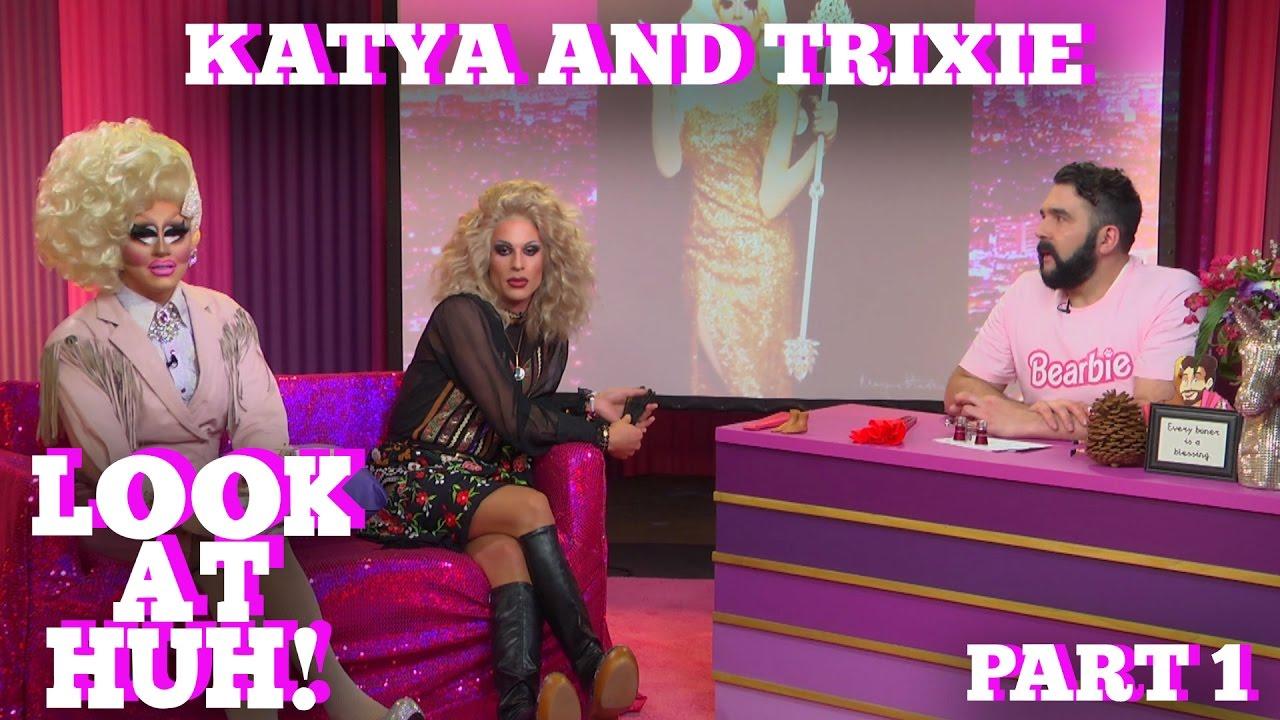 TRIXIE & KATYA on LOOK AT HUH! PT 1