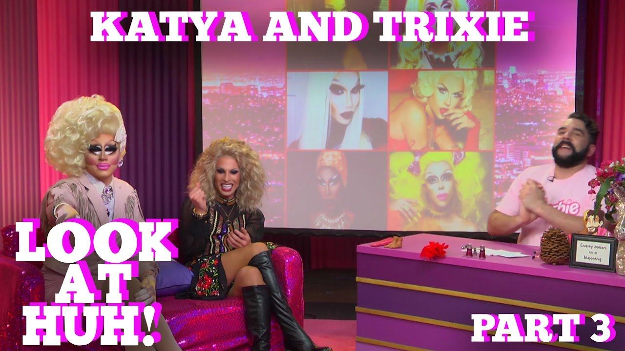 TRIXIE & KATYA on LOOK AT HUH! PT 3