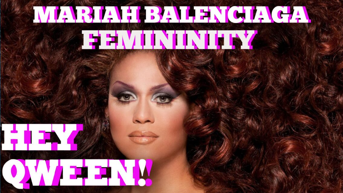 Mariah Balenciaga On The Importance Of The Feminine Gay Man: Hey Qween! BONUS