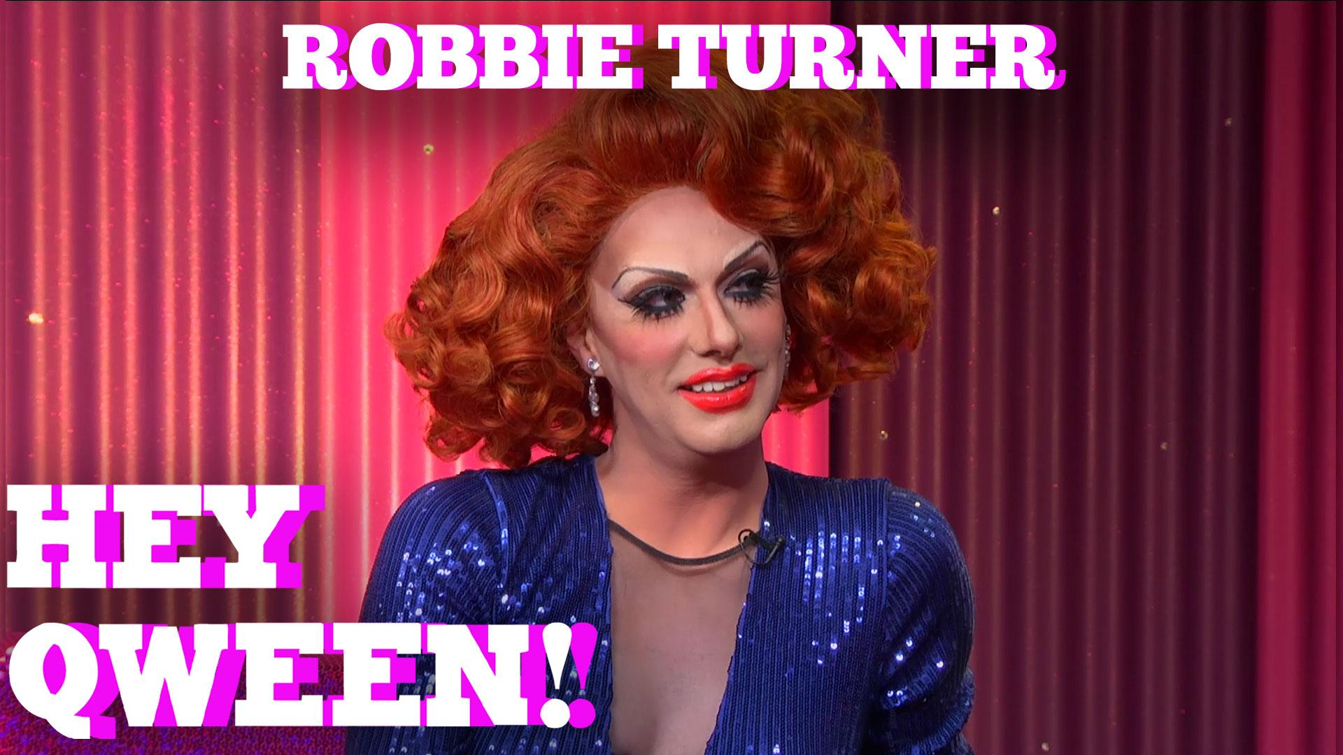 ROBBIE TURNER on HEY QWEEN! with Jonny McGovern
