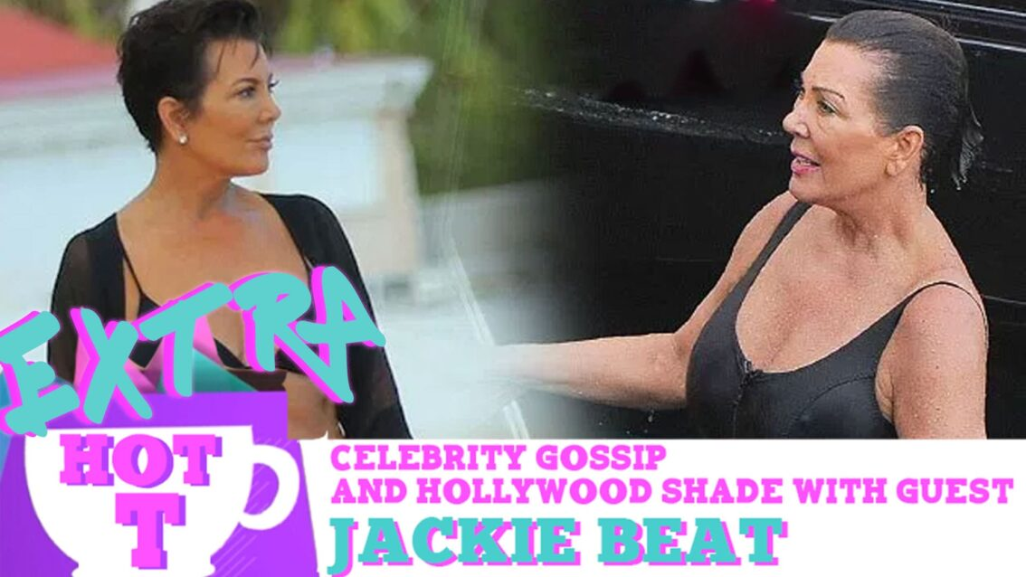 Kris Jenner Packs On 50 Pounds: Extra Hot T with Jackie Beat