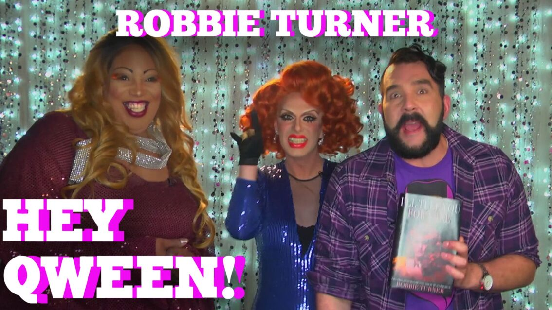 ROBBIE TURNER on HEY QWEEN! with Jonny McGovern PROMO!