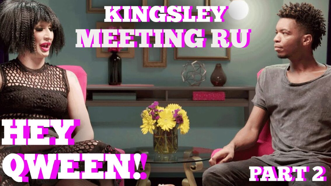 Kingsley On Meeting RuPaul and Detox: Hey Qween! HIGHLIGHT