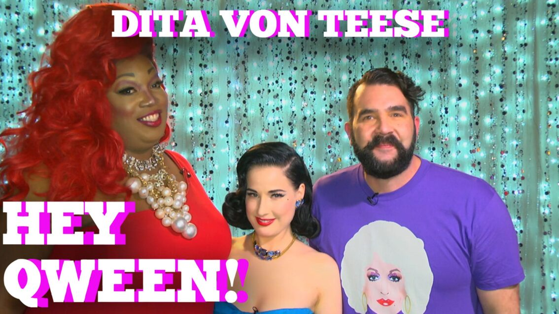 DITA VON TEESE on HEY QWEEN! with Jonny McGovern PROMO!