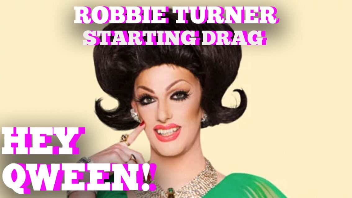 Hey Qween! HIGHLIGHT : Robbie Turner's Tip Toe Into Drag